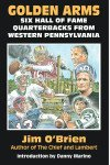 "PA Books: ""Golden Arms: Six Hall of Fame Quarterbacks from Western Pennsylvania"""