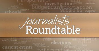 Journalists Roundtable: Thursday at 7pm