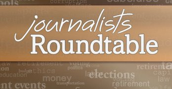 Journalists Roundtable, Thursday at 7 pm