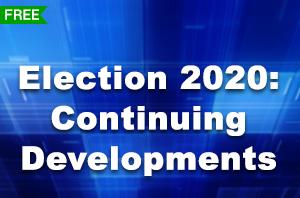 Election2020:ContinuingDevelopments