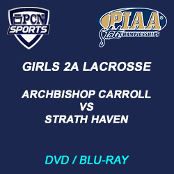 Girls 2A Lacrosse DVD and Blu-Ray. Archbishop carroll vs strath haven