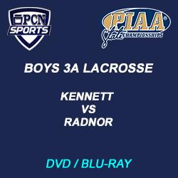 PIAA Boys 3A Lacrosse DVD and Blu-Ray. Kennett vs. Radnor.