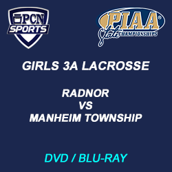 Girls 3A Lacrosse DVD and Blu-Ray. Radnor vs Manheim Township