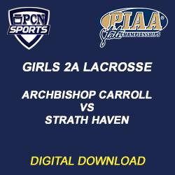 girls 2a lacrosse digital download. archbishop carroll vs strath haven.